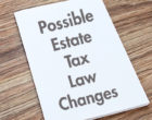 Tax reform and estate planning: What's on the table