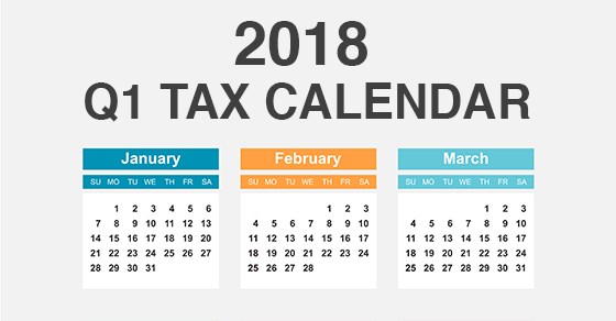 Q1 tax calendar: Key deadlines for businesses and other employers